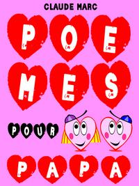 poèmes pour papa poème fête des pères à imprimer poésie papa pour enfants POEME PAPA